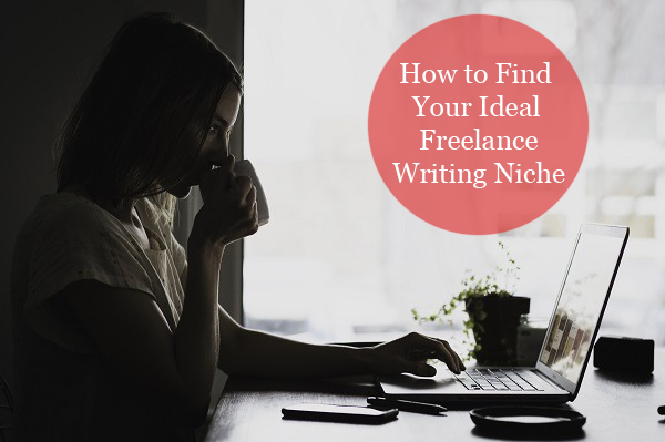 Find Your Ideal Freelance Writing Niche
