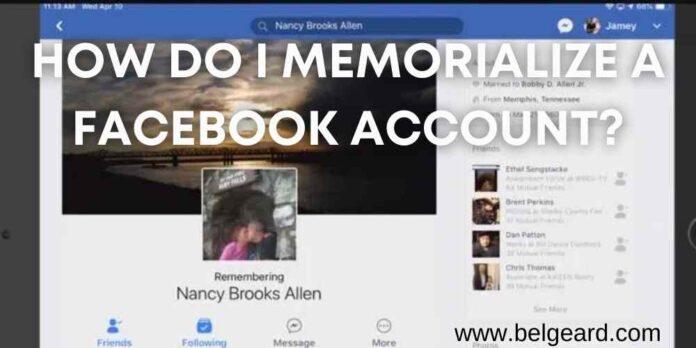 How do I memorialize a Facebook account?