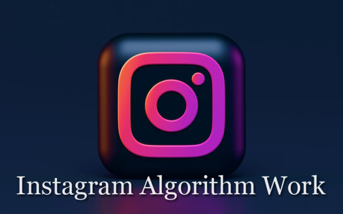 Instagram Algorithm Works