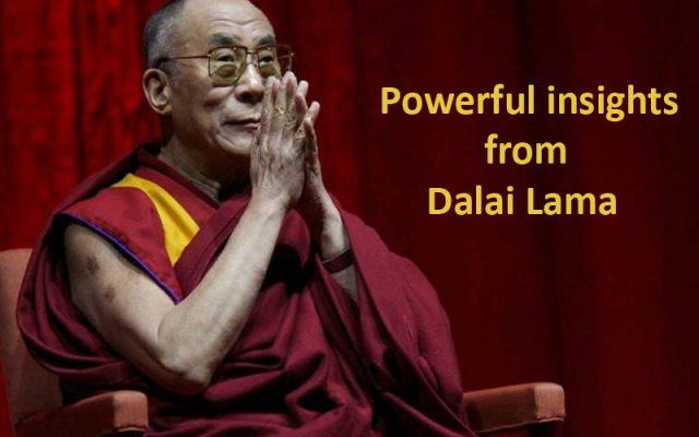 Powerful insights from Dalai Lama