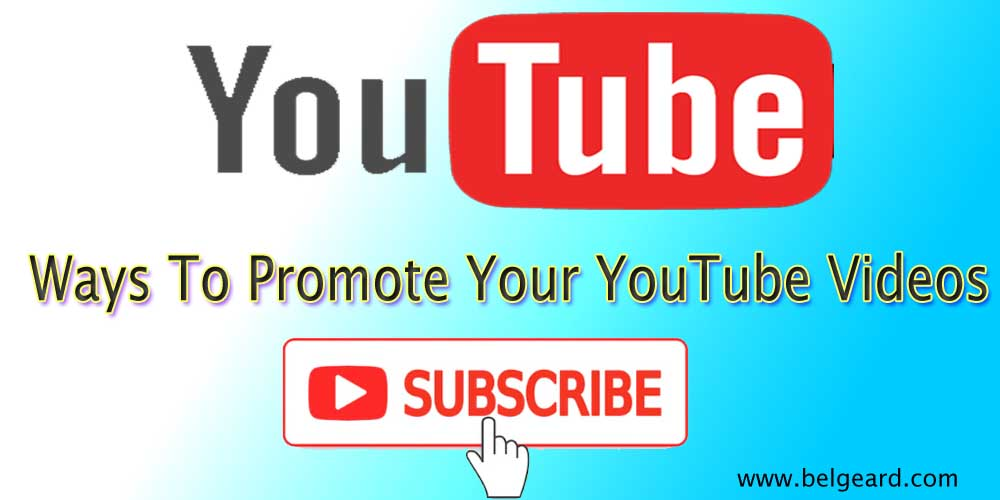 Ways To Promote Your YouTube Videos