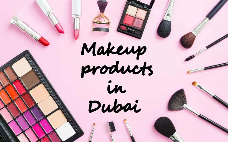 Makeup products in Dubai