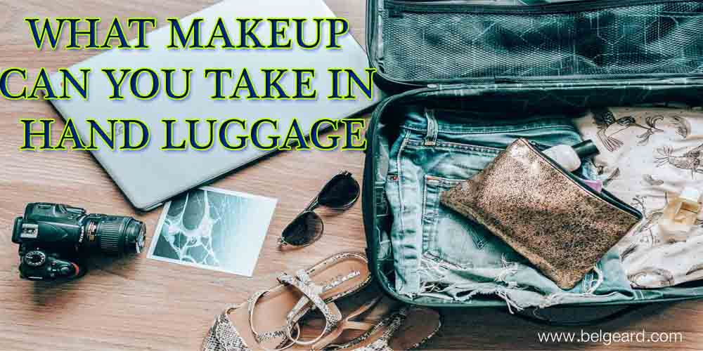 what makeup can you take in hand luggage