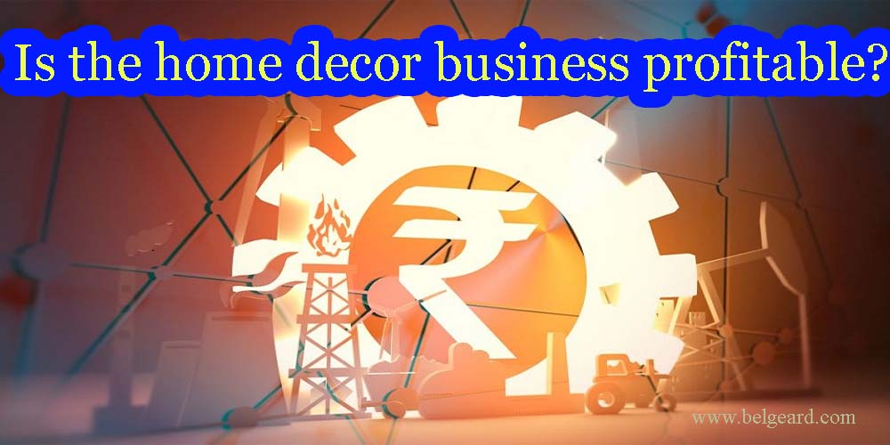 Is the home decor business profitable?