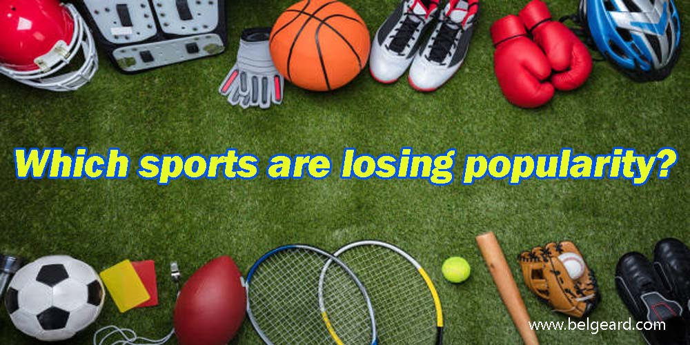 Which sports are losing popularity?