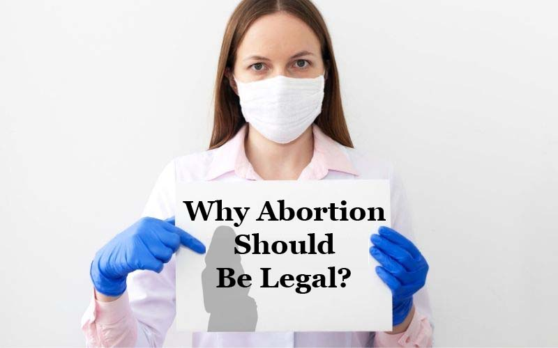 Why Abortion Should Be Legal?