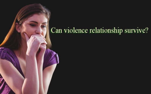 Can violence relationship survive?