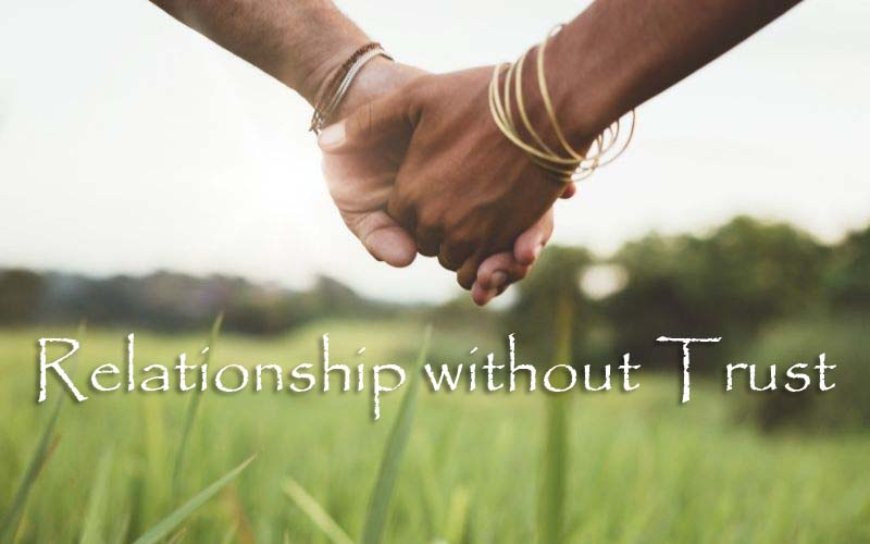 A Relationship without Trust