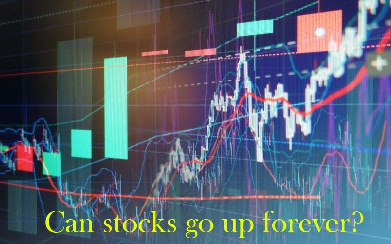 Can stocks go up forever?